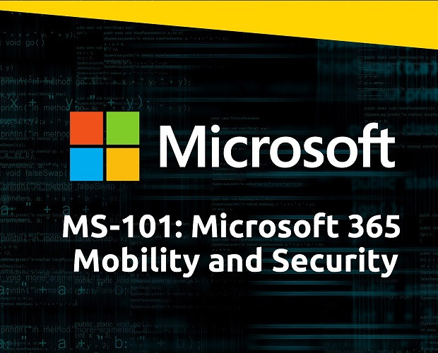 MS-101: Microsoft 365 Mobility and Security Training Course
